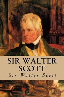 Sir Walter Scott by Sir Walter Scott, Yordi Abreu (9781533391704) - PaperBack - Reference