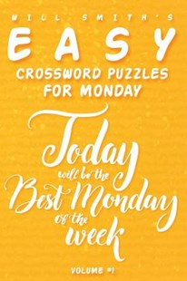 Will Smith Easy Crossword Puzzles for Monday - ( Vol.1 ) by Will Smith (9781533461858) - PaperBack - Craft & Hobbies Papercraft