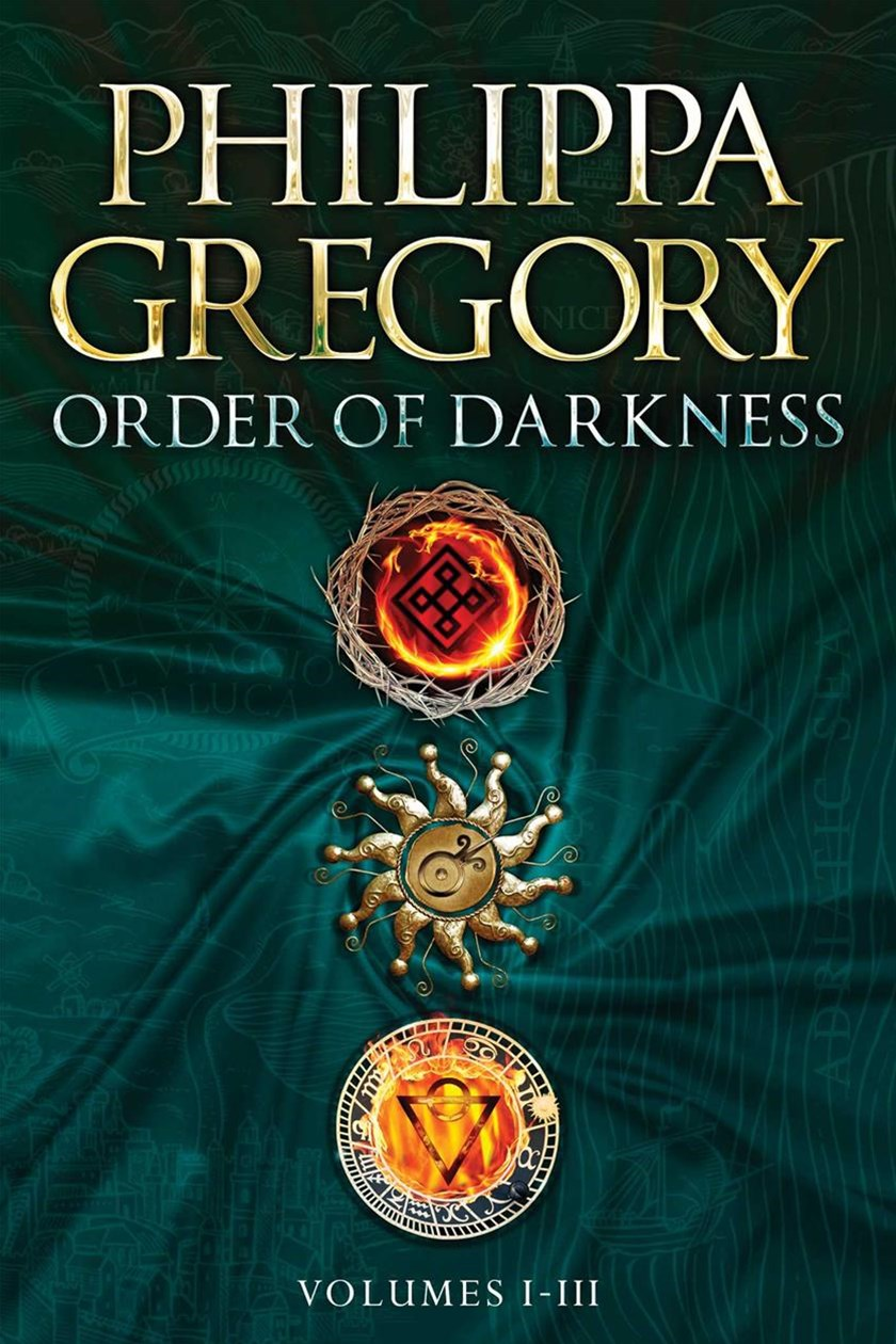 Philippa Gregory's Order of Darkness Volumes I-III