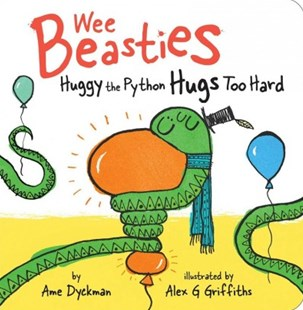 Huggy the Python Hugs Too Hard by Ame Dyckman, Alex G. Griffiths (9781534410800) - HardCover - Children's Fiction Intermediate (5-7)