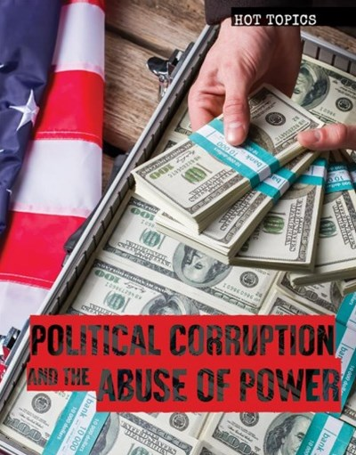 Political Corruption and the Abuse of Power