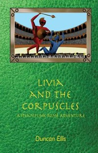 Livia and the Corpuscles by Ellis, Duncan (9781534624665) - PaperBack - Science Fiction