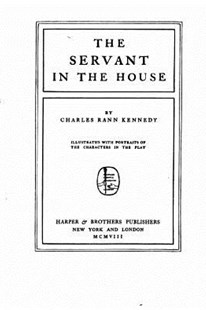 The Servant in the House by Charles Rann Kennedy (9781534814585) - PaperBack - Modern & Contemporary Fiction General Fiction