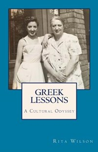 Greek Lessons by Wilson, Rita Langas (9781534900950) - PaperBack - Biographies General Biographies