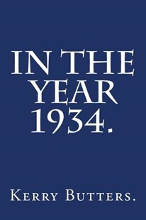 In the Year 1934. by Kerry Butters (9781534951822) - PaperBack - Education Teaching Guides