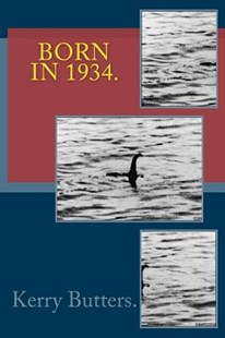 Born in 1934. Birthday Nostalgia. by Kerry Butters (9781534951938) - PaperBack - History
