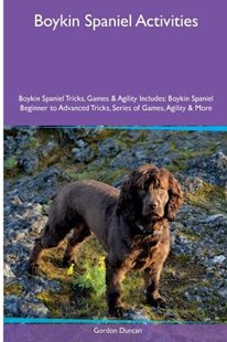 Boykin Spaniel Activities by Duncan, Gordon (9781535075473) - PaperBack - Pets & Nature Domestic animals