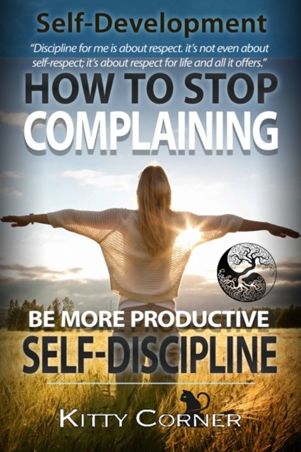 How to Stop Complaining & Start Being Productive! (Positive Thinking Book)