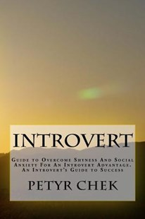 Introvert by Chek, Petyr J. (9781536822458) - PaperBack - Self-Help & Motivation Inspirational