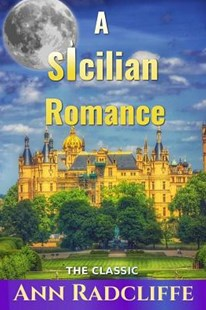 A Sicilian Romance by Ann Radcliffe (9781537040974) - PaperBack - Fantasy
