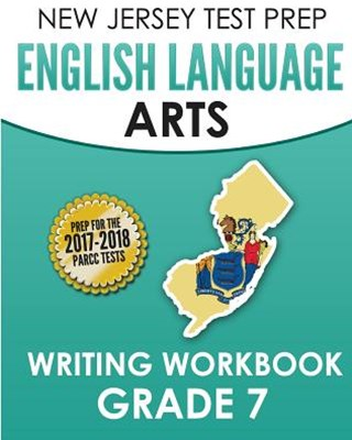 New Jersey Test Prep English Language Arts Writing Workbook, Grade 7