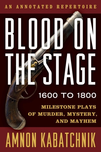(ebook) Blood on the Stage, 1600 to 1800