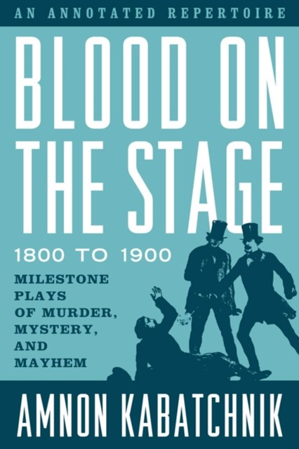 (ebook) Blood on the Stage, 1800 to 1900