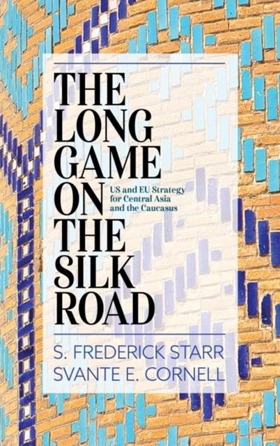 Long Game on the Silk Road