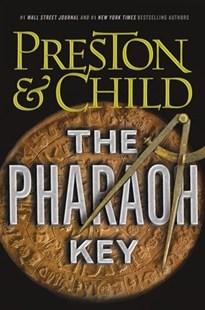 The Pharaoh Key by Douglas Preston, Lincoln Child (9781538713693) - HardCover - Adventure Fiction Modern