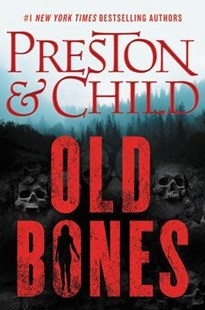 Old Bones by Douglas Preston, Lincoln Child (9781538733844) - HardCover - Crime Mystery & Thriller