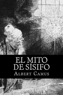 El Mito de Sisifo/ The Myth of Sisyphus by Albert Camus (9781539012887) - PaperBack - Philosophy Modern