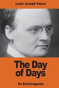 The Day of Days by Louis Joseph Vance (9781540500731) - PaperBack - Classic Fiction