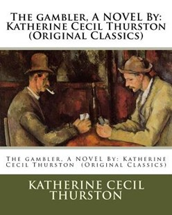 The Gambler by Katherine Cecil Thurston (9781540505859) - PaperBack - Modern & Contemporary Fiction General Fiction