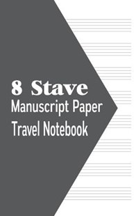 8 Stave Manuscript Paper Travel Notebook by Ij Publishing LLC (9781540770523) - PaperBack - Entertainment Music General