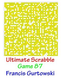 Ultimate Scrabble Game 87 by MR Francis Gurtowski (9781541286665) - PaperBack - Art & Architecture General Art