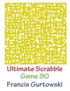 Ultimate Scrabble Game 90 by MR Francis Gurtowski (9781541286733) - PaperBack - Art & Architecture General Art
