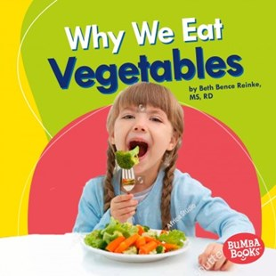 Why We Eat Vegetables by Beth Bence Reinke, MS, RD (9781541526860) - PaperBack - Non-Fiction Family Matters