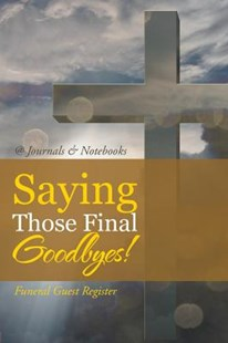 Saying Those Final Goodbyes! Funeral Guest Register by @Journals Notebooks (9781541910041) - PaperBack - Self-Help & Motivation