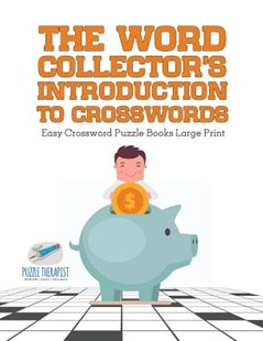 The Word Collector's Introduction to Crosswords   Easy Crossword Puzzle Books Large Print by Puzzle Therapist (9781541943599) - PaperBack - Science & Technology Mathematics