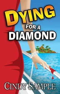 Dying for a Diamond by Sample, Cindy/ Phillips, Karen (9781542329514) - PaperBack - Crime Cosy Crime