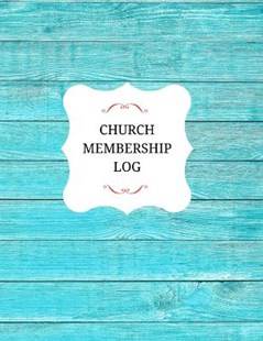 Church Membership Log by Inspirational Logs (9781542489058) - PaperBack - Religion & Spirituality Christianity