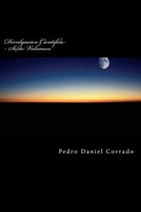 Divulgacion Cientifica - Sexto Volumen by MR Pedro Daniel Corrado (9781542568449) - PaperBack - Science & Technology