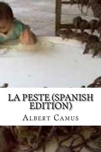 La Peste (Spanish Edition) by Albert Camus (9781542597203) - PaperBack - Reference