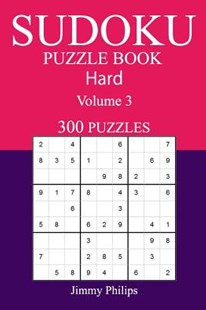 300 Hard Sudoku Puzzle Book by Jimmy Philips (9781542866989) - PaperBack - Craft & Hobbies Puzzles & Games