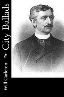 City Ballads by Will Carleton (9781542942348) - PaperBack - Reference