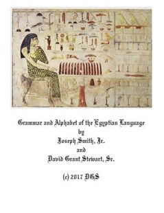 Grammar and Alphabet of the Egyptian Language by Smith, Joseph, Jr./ Stewart, David Grant (9781543064766) - PaperBack - Reference