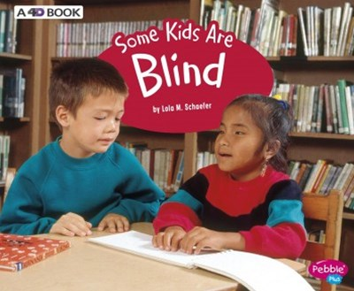 Understanding Differences: Some Kids Are Blind: A 4D Book