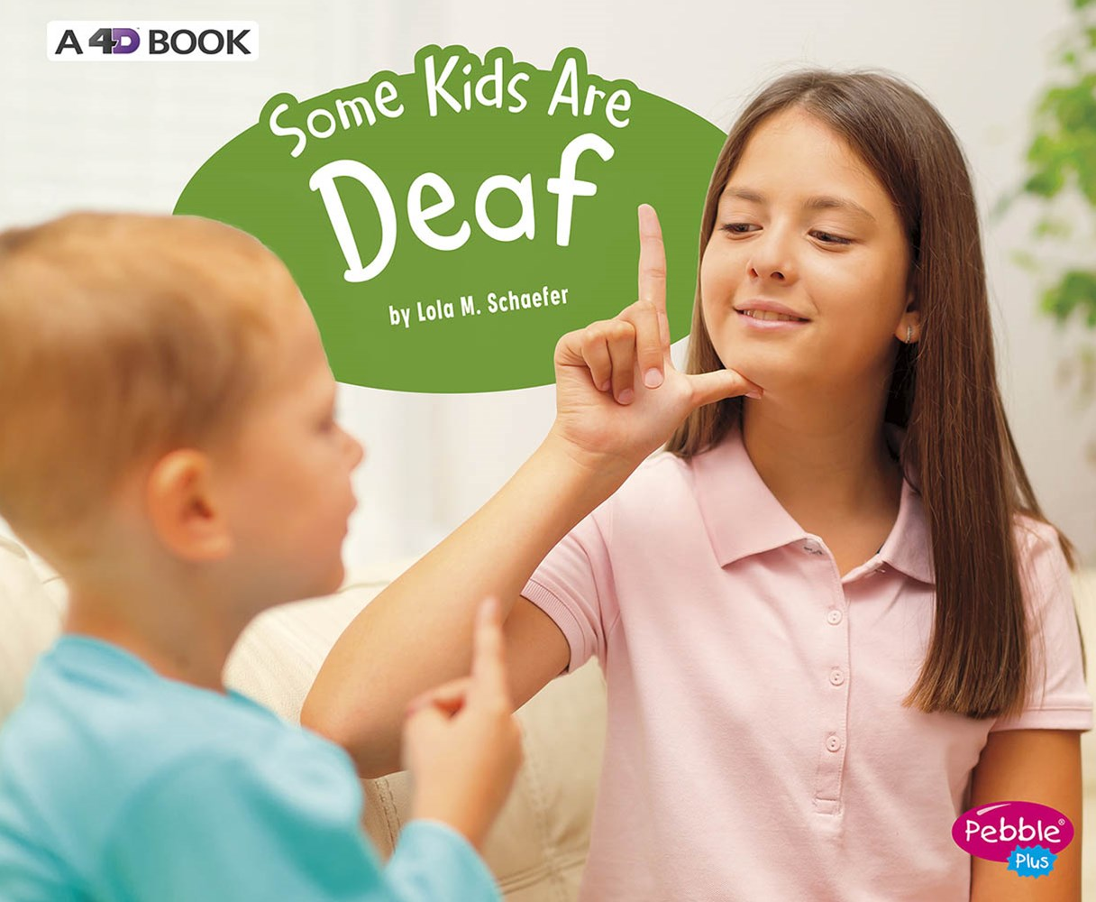 Understanding Differences: Some Kids Are Deaf: A 4D Book
