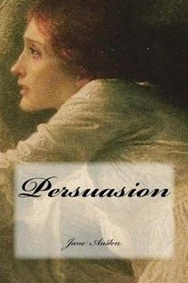 Persuasion by Austen, Jane/ Cedeno, Yasmira (9781544037486) - PaperBack - Reference
