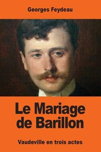 Le Mariage De Barillon by Georges Feydeau (9781544138930) - PaperBack - Entertainment