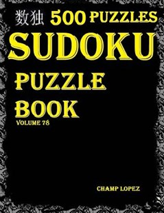 500 Sudoku Puzzles by Champ Lopez (9781544289090) - PaperBack - Craft & Hobbies Puzzles & Games
