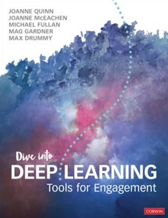 Dive Into Deep Learning by Joanne Quinn, Joanne J McEachen, Michael Fullan, Mag Gardner, Max Drummy (9781544361376) - PaperBack - Education Teaching Guides
