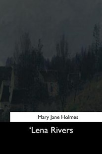 'lena Rivers by Mary Jane Holmes (9781544643236) - PaperBack - Modern & Contemporary Fiction General Fiction