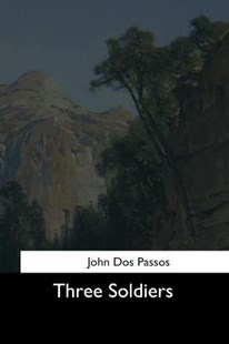 Three Soldiers by John Dos Passos (9781544731148) - PaperBack - Modern & Contemporary Fiction General Fiction