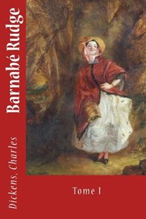 Barnabé Rudge by Dickens, Charles/ Bonnomet/ Sir Angels (9781544733432) - PaperBack - Reference