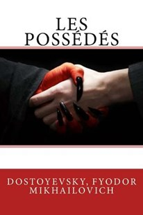 Les Possédés by Dostoyevsky, Fyodor/ Derely, Victor/ Sir Angels (COR) (9781544770598) - PaperBack - Reference