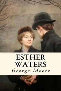 Esther Waters by George Moore (9781544983066) - PaperBack - Reference