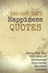 365+365 Days Happiness Quotes by Pie Parker (9781545224670) - PaperBack - Self-Help & Motivation