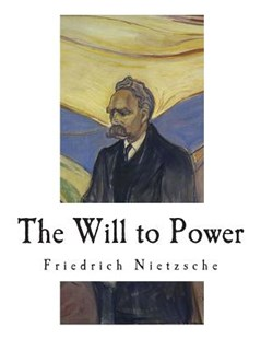 The Will to Power by Nietzsche, Friedrich Wilhelm/ Ludovici, Anthony M. (9781545225370) - PaperBack - Philosophy Modern