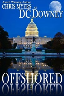 Offshored by Downey, D. C./ Myers, Chris (9781545532478) - PaperBack - Crime Mystery & Thriller